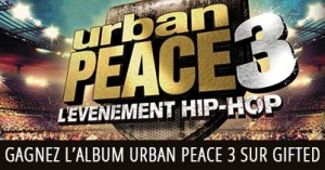 Remportez des CD/DVD Live d'Urban Peace 3 → http://po.st/ConcoursUP3Gifted avec Gifted France !!!
