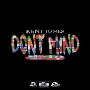 Kent Jones - Dont Mind