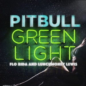 "Playlist - Pitbull feat. Florida ""Greenlight"""