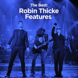 The Best: Robin Thicke Features playlist on Spotify... Check it out!