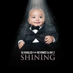 DJ Khaled - Shining ft Beyoncé & Jay Z entre en playlist !