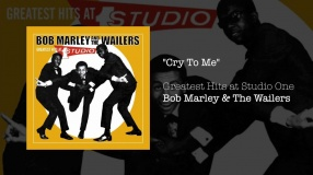 Cry To Me (Greatest Hits, 2003) - Bob Marley & The Wailers