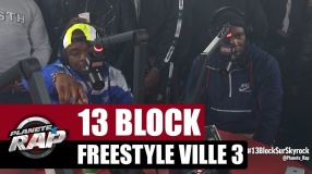 13 Block - Freestyle Ville 3 #PlanèteRap