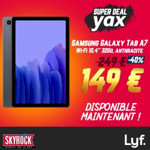 SUPER DEAL YAX : TABLETTE SAMSUNG GALAXY TAB A7 À 149€ !